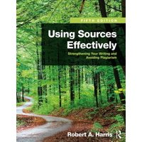 Using Sources Effectively: Strengthening Your Writing and Avoiding Plagiarism (Paperback)