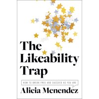 The Likeability Trap (Hardcover)