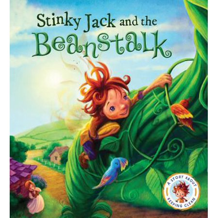 Fairytales Gone Wrong: Stinky Jack and the Beanstalk : A Story about Keeping Clean - Prince Fairytale