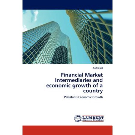 Financial Market Intermediaries and Economic Growth of a