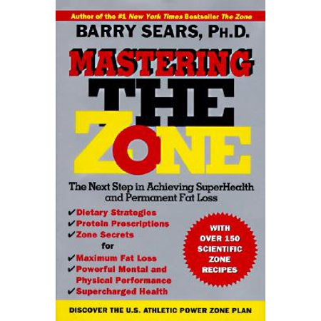 Mastering the Zone : The Next Step in Achieving Superhealth and Permanent Fat Loss - The Next Step Halloween Special