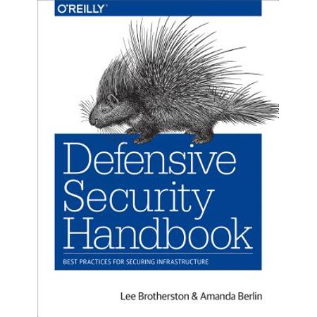 Defensive Security Handbook : Best Practices for Securing