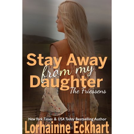 Stay Away From My Daughter - eBook