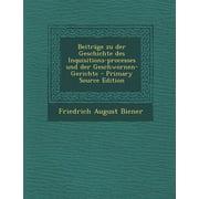 Beitrage Zu Der Geschichte Des Inquisitions-Processes Und Der Geschwornen-Gerichte - Primary Source Edition