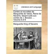 Contes Et Nouvelles de Marguerite de Valois, Reine de Navarre, Faisant Suite Aux Contes de J. Bocace. ... Volume 8 of 8