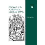 Festivals and Plays in Late Medieval Britain - eBook