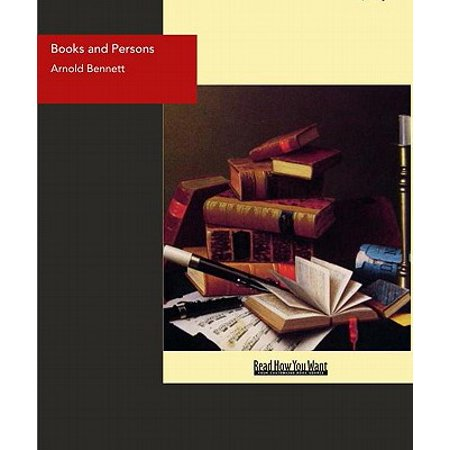 Books And Persons : Being Comments On A Past Epoch 1908-1911 -