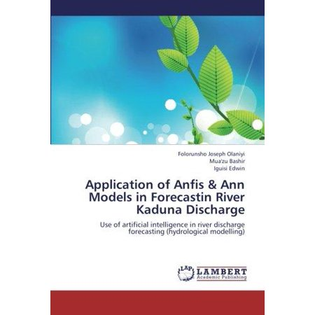 Application of Anfis & Ann Models in Forecastin River Kaduna Discharge - image 1 of 1