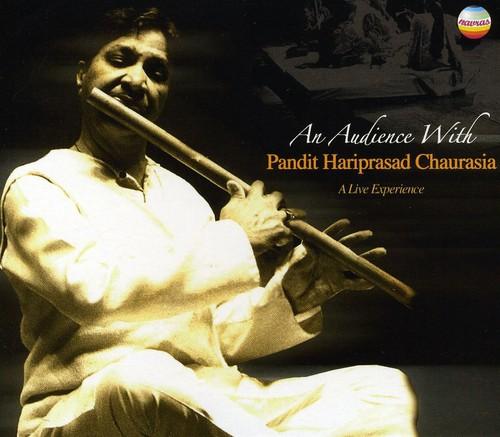Pandit Chaurasia - Audience with Pandit Hariprasad Chaurasia [CD]
