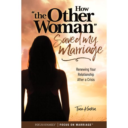 """How God Used """"the Other Woman"""" : Saving Your Marriage after"""