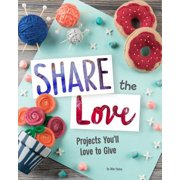 Share the Love : Projects You'll Love to Give