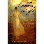 Guardian Angels : Heart-Warming Stories of Divine Influence and Protection (Hardcover)
