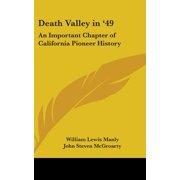 Death Valley in '49 : An Important Chapter of California Pioneer History