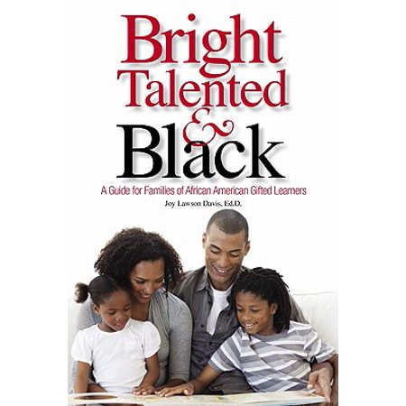 Bright, Talented, & Black : A Guide for Families of African American Gifted