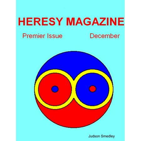 Heresy Magazine: Premier Issue: December - - Premier Magazine