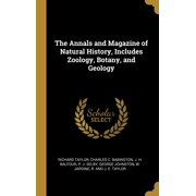 The Annals and Magazine of Natural History, Includes Zoology, Botany, and Geology