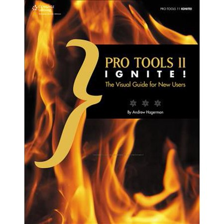 Pro Tools II Ignite! : The Visual Guide for New Users (Visual Tools)