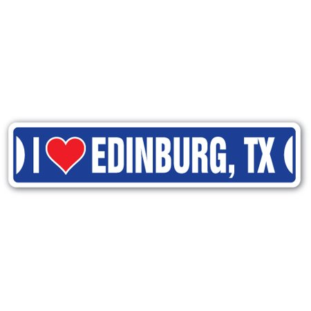 Home Depot Edinburg (I LOVE EDINBURG, TEXAS Street Sign tx city state us wall road)