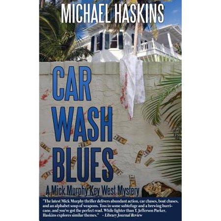 Car Wash Blues: A Mick Murphy Key West Mystery by