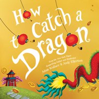 How to Catch: How to Catch a Dragon (Hardcover)