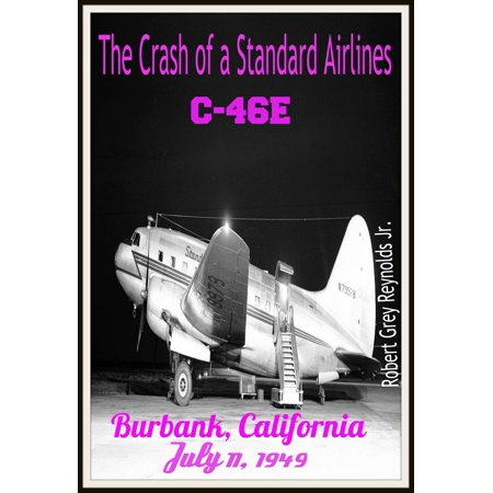 The Crash of a Standard Airlines C-46E Burbank, California July 11, 1949 - eBook