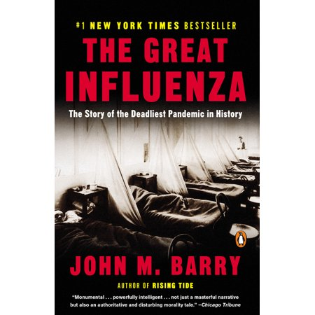 The Great Influenza : The Story of the Deadliest Pandemic in History (Paperback)