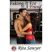 Faking It For A Friend - eBook