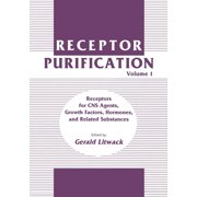 Receptor Purification: Receptor Purification: Volume 1 Receptors for CNS Agents, Growth Factors, Hormones, and Related Substances (Paperback)