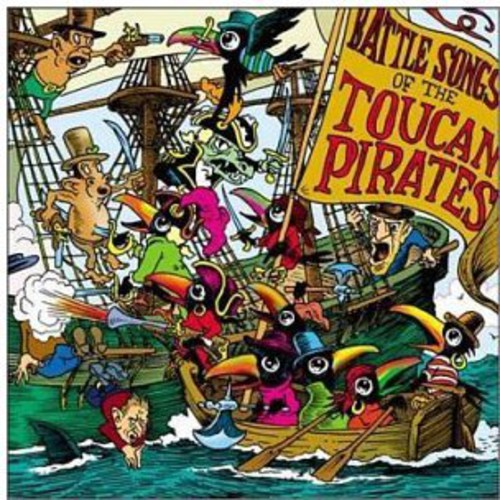 Toucan Pirates - Battle Songs of the Toucan Pirates [CD]
