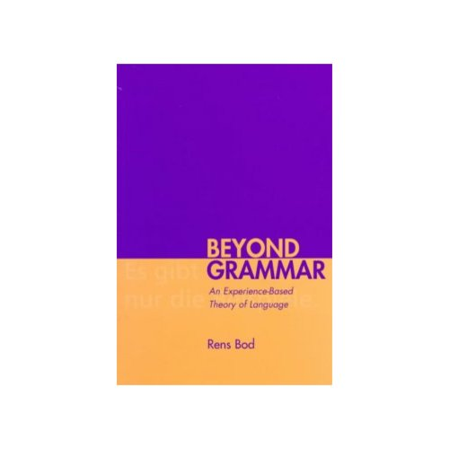 Beyond Grammar: An Experience-Based Theory of Language