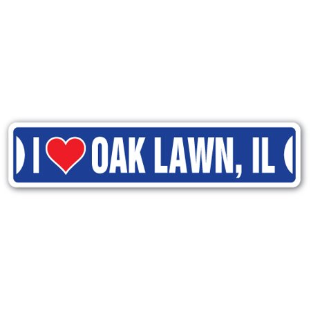 I LOVE OAK LAWN, ILLINOIS Street Sign il city state us wall road décor gift](Party City Oak Lawn)