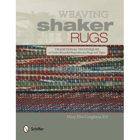 Weaving Shaker Rugs : Traditional Techniques to Create Beautiful Reproduction Rugs and Tapes ()