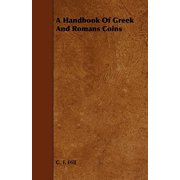 A Handbook of Greek and Romans Coins