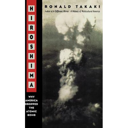 Hiroshima : Why America Dropped the Atomic Bomb (Names Of Atomic Bombs Dropped On Japan)