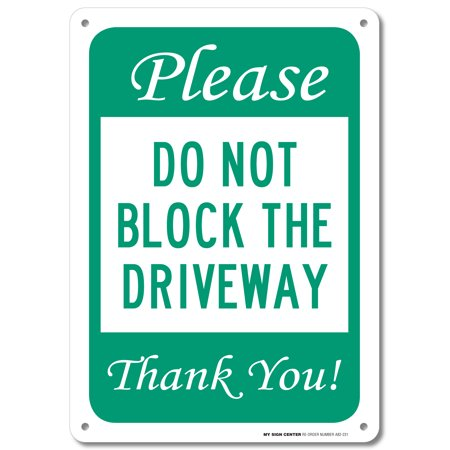 Please Do Not Block Driveway Thank You Sign - No Parking Signs - 10
