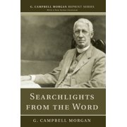 Searchlights from the Word: (G. Campbell Morgan Reprint)