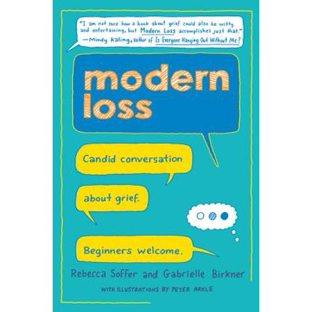 Modern Loss : Candid Conversation about Grief. Beginners
