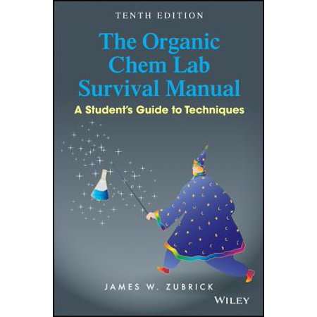 The Organic Chem Lab Survival Manual : A Student's Guide to