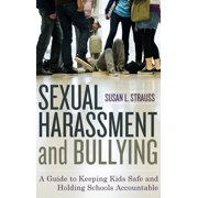 Sexual Harassment and Bullying: A Guide to Keeping Kids Safe and Holding Schools Accountable (Hardcover)