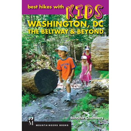 Best Hikes with Kids: Washington DC, The Beltway & Beyond -