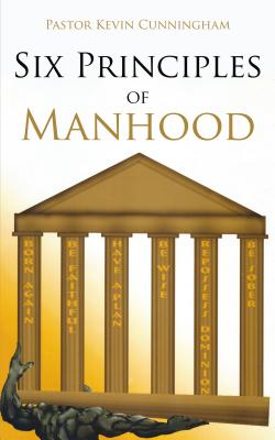 Six Principles of Manhood