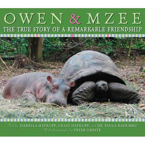 Owen & Mzee : the True Story of a Remarkable Friendship: The True Story of a Remarkable Friendship