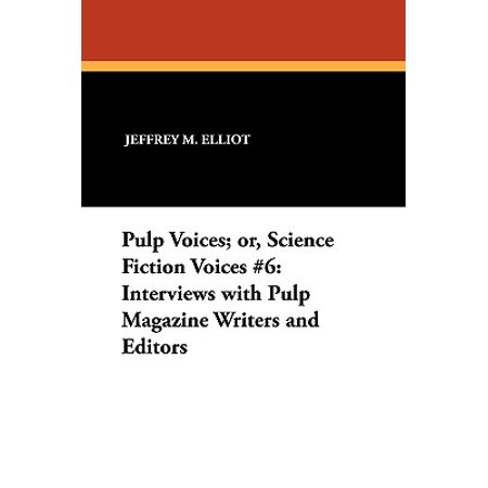 Pulp Voices; Or, Science Fiction Voices #6 : Interviews with Pulp Magazine Writers and - M16 Series Magazine