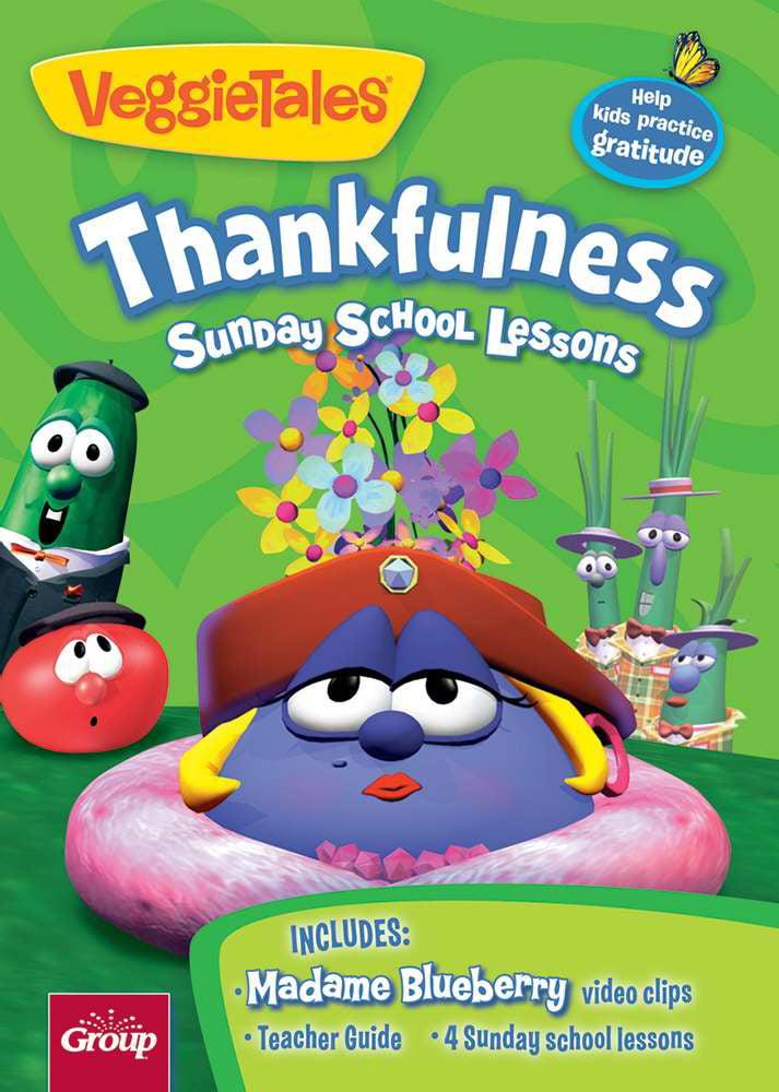 VeggieTales Thankfulness Sunday School Lessons w DVD (Series V1) by GROUP PUBLISHING, INC.