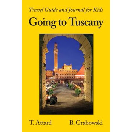 Going to Tuscany : Travel Guide and Journal for Kids