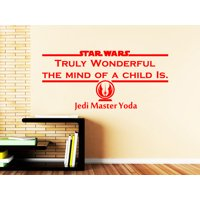 Star Wars Truly Wonderful The Mind Of A Child Is Vinyl Sticker Decals Bedroom