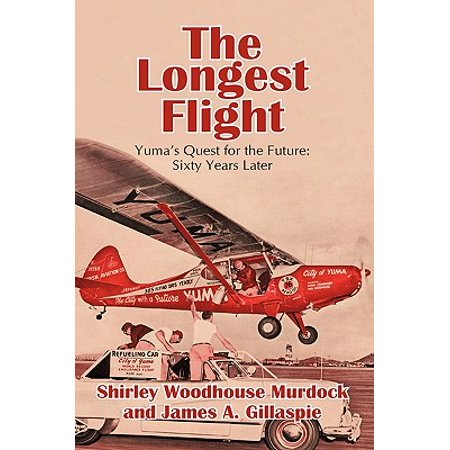 The Longest Flight : Yuma