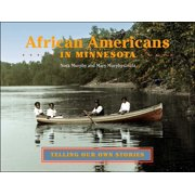 African Americans in Minnesota : Telling Our Own Stories