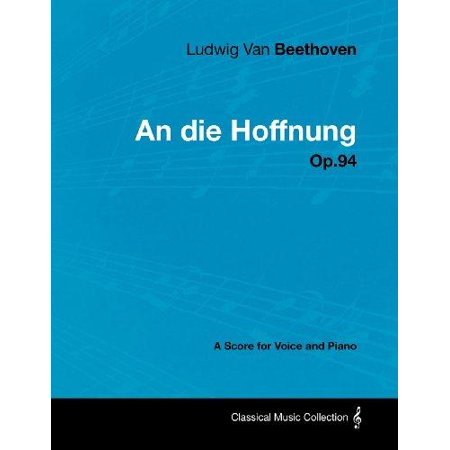 Ludwig Van Beethoven - An Die Hoffnung - Op.94 - A Score for Voice and Piano - image 1 of 1