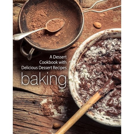 Cheap Halloween Dessert Recipes (Baking: A Dessert Cookbook with Delicious Dessert Recipes (2nd Edition))